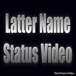 Latter Name Status Videos Free Download