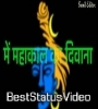 Mahakal Ka Deewana Whatsapp Status Video Download