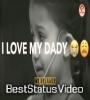 I Love My Daddy My Superhero Status Video Download
