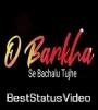 Barkha Se Bachalu Tujhe Seene Se Laga Lu Status Video