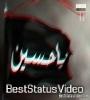Haq Hussain Maula Hussain WhatsApp Status Video