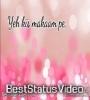 Kis Mukam Par Ye Dil Aa Ruka Hai Whatsapp Status Video Download