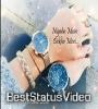 Nigaho Mein Dekho Meri Love Song Status Video Download