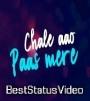 Chale Aao Pass Mere Thoda Aur Thoda Aur Dj Remic Whatsapp Status Video Download