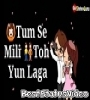 Tumse Mila To You Laga Khud Se Huva Main WhatsApp Status Video