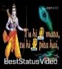 Tu Hi Mata Tu Hi Pita (Hey Ram Hey Ram) Status Video