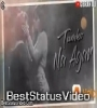 Tumko Na Agar Humse Ishq Tha Toh Keh Dete WhatsApp Status Video Download