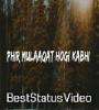 Phir Mulaaqat Jubin Nautiyal WhatsApp Status Video Download