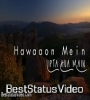 Hawao Mein Lipta Hua Main Armaan Malik WhatsApp Status Video Download