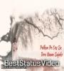 Ke Tujh Bin Nai Lagda Jee Whatsapp Status Video Download