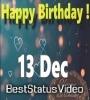 13 December Happy Birthday WhatsApp Best Wishes Video Download