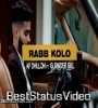 Rabb Kolo Ap Dhillon, Gurinder GIll WhatsApp Status Video Download