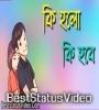 Ki Holo Ki Hobe Bangla Song Whatsapp Status Video Download