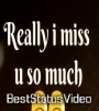 Really I Miss You So Much Whatsapp Status Video Download
