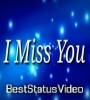 I Miss You Whatsapp Status Video Download For Girlfriend