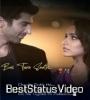 Aashiqui 2 Song Status Love Romantic Bas Tera Saath Ho Video Whatsapp
