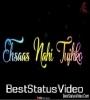 Love Status For Female Ehsas Nahi Tujhko Main Pyar Karu Kitna Song