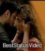 Hamari Adhuri Kahani Whatsapp Status Video for Download