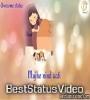 Love Status Video Download Bol Do Na Zra Lyrics Status