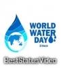 World Water Day Full Screen Whatsapp Status Video Download