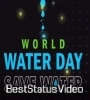 World Water Day Special Whatsapp Status Video Download