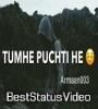 Tumhe Puchti Hai Mere Paas Aake Meri Saari Raahen Mujhe Tanha Pake Sad Whatsapp Status Video