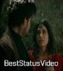 Aakhein Yeh Mujhse Kahein Bas Tumko Yeh Takkti Rahein Status Video Download
