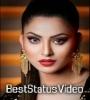 Sanam Re Urvashi Rautela 4K Full Screen Whatsapp Status Download