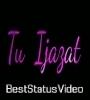 Tu Ijazat De Agar Female Version Lyrics Whatsapp Status Video Download