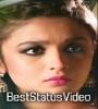 Alia Bhatt Love Romantic 4K Full Screen Status Video Download