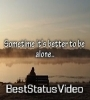 Sometimes Its Better To Be Alone Motivational Status Video Download