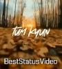 Tum Kyu Chale Aate Ho Love Song Hindi Whatsapp Status Video Download