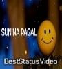 Oye Pagal Sun Female Version Heart Touching Status Video Download