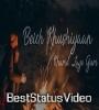 Bach Khushiyan Khareed Laye Gham Female Version Status Video Download