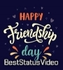 Happy Friendship Day New Status Friend Wishes Quotes Video Download