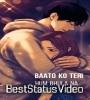 Baaton Ko Teri Love Whatsapp Status Video