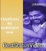Hatho Ki Lakiro Me Aa Chupa Le Nujhe Status Video