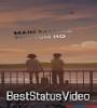 Mera Ye Bharam Tha Mere Pass Tum Ho Status Video Download