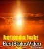 Happy Yoga Day WhatsApp Status Video