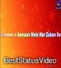 Zameen o Aasman Mein Har Zuban Se Whatsapp Status Video
