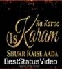 Is Karam Ka Karoon Shukar Kaise Ada WhatsApp Status Video Download