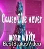 Katy Perry   Never Worn White WhatsApp Status Video